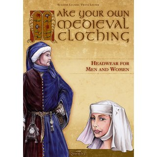 Make your own medieval clothing - Headwear for men and women